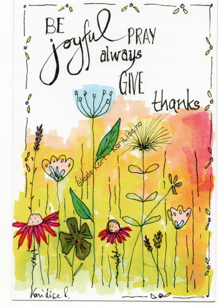 Be Joyful, Pray Always, Give Thanks
